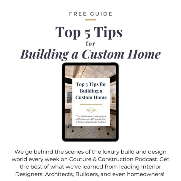 Get our Free Guide - Top 5 Tips for Building a Custom Home